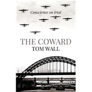 The Coward by Wall, Tom, 9781782796169