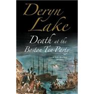 Death at the Boston Tea Party by Lake, Deryn, 9780727886170