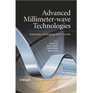 Advanced Millimeter-Wave Technologies : Antennas, Packaging and Circuits by Liu, Duixian; Pfeiffer, Ulrich; Grzyb, Janusz; Gaucher, Brian, 9780470996171