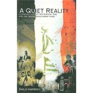 A Quiet Reality: A Chaplain's Journey Into Babylon, Iraq with the I Marine Expeditionary Force by Marrero, Emilio, Jr., 9780788026171