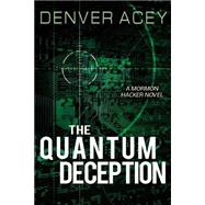 The Quantum Deception by Acey, Denver, 9781462116171