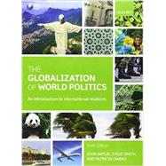 The Globalization of World Politics An Introduction to International Relations by Baylis, John; Smith, Steve; Owens, Patricia, 9780199656172