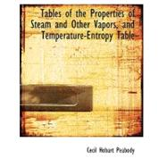 Tables of the Properties of Steam and Other Vapors, and Temperature-entropy Table by Peabody, Cecil Hobart, 9780554686172