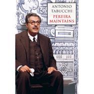 Pereira Maintains by Tabucchi, Antonio; Creagh, Patrick, 9780811226172