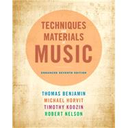 Techniques and Materials of Music From the Common Practice Period Through the Twentieth Century, Enhanced Edition (with Premium Website Printed Access Card) by Benjamin, Thomas; Horvit, Michael; Nelson, Robert; Koozin, Timothy, 9781285446172