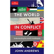 The World in Conflict by Andrews, John, 9781610396172