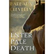 Enter Pale Death by Cleverly, Barbara, 9781616956172