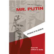 Mr. Putin by Hill, Fiona; Gaddy, Clifford G., 9780815726173