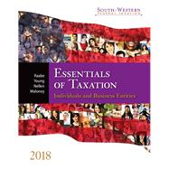 ESSENTIALS OF TAX: INDIV & BUS ENTITIES 2018 ED by Raabe, William A.; Young, James C.; Nellen, Annette; Maloney, David M., 9781337386173