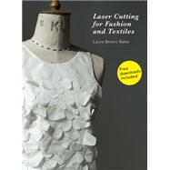 Laser Cutting for Fashion and Textiles by Baker, Laura Berens, 9781780676173