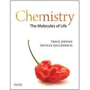 Chemistry The Molecules of Life by Jordan, Trace; Kallenbach, Neville, 9780199946174