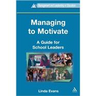 Managing to Motivate by Evans, Linda, 9780304706174