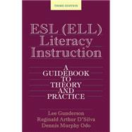 ESL (ELL) Literacy Instruction: A Guidebook to Theory and Practice by Gunderson; Lee, 9780415826174