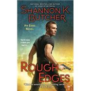 Rough Edges by Butcher, Shannon K., 9780451466174