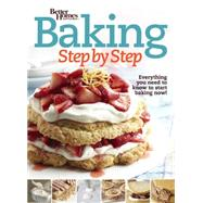 Better Homes and Gardens Baking Step by Step by Miller, Jan; Boeke, Ellen (CON); Henry, Linda (CON); Kingsley, Lisa (CON); Williams, Mary (CON), 9780544456174