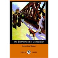The Brotherhood of Consolation by Balzac, Honore de, 9781406506174