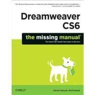 Dreamweaver Cs6: The Missing Manual by McFarland, David Sawyer, 9781449316174