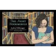 The Night Bookmobile by Niffenegger, Audrey, 9780810996175