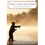 Hook, Line, and Sinker Classic Fishing Stories by Lyons, Nick, 9781493006175