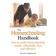 The Homeschooling Handbook by Lippincott, Lorilee, 9781628736175