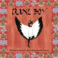 Crane Boy by Cohn, Diana; Landowne, Youme, 9781941026175