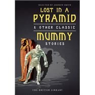 Lost in a Pyramid by Smith, Andrew, 9780712356176