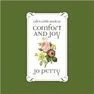 Life's Little Book of Comfort and Joy by Petty, Jo, 9780884866176
