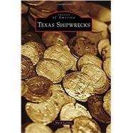 Texas Shipwrecks by Lardas, Mark, 9781467116176