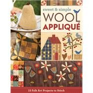Sweet & Simple Wool Appliqué by C&t Publishing, 9781617456176