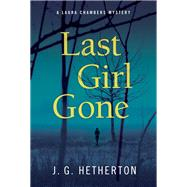 Last Girl Gone by Hetherton, J. G., 9781683316176