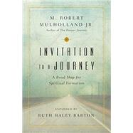 Invitation to a Journey by Mulholland, M. Robert, Jr.; Barton, Ruth Haley, 9780830846177