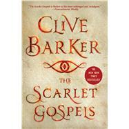The Scarlet Gospels by Barker, Clive, 9781250056177