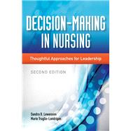 Decision-Making in Nursing: Thoughtful Approaches for Leadership by Lewenson, Sandra B., R.N., 9781284026177