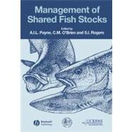 Management of Shared Fish Stocks by Payne, Andrew I. L.; O'Brien, Carl M.; Rogers, Stuart I., 9781405106177