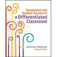 Assessment and Student Success in a Differentiated Classroom by Tomlinson, Carol Ann, 9781416616177