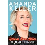 Natural Born Keller by Keller, Amanda, 9781743316177