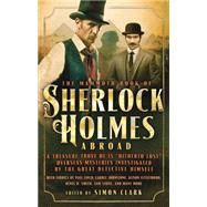 The Mammoth Book of Sherlock Holmes Abroad by Clark, Simon, 9780762456178