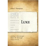 Luke by Thompson, Alan J.; Köstenberger, Andreas J.; Yarbrough, Robert W., 9781433676178