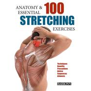 Anatomy and 100 Essential Stretching Exercises by Albir, Guillermo Seijas, 9781438006178