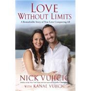 Love Without Limits by VUJICIC, NICKVUJICIC, KANAE, 9781601426178