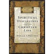 Spiritual Disciplines for the Christian Life by Whitney, Donald S., 9781615216178