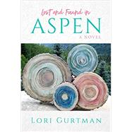 Lost and Found in Aspen by Gurtman, Lori, 9781682616178
