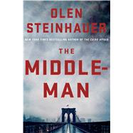 The Middleman by Steinhauer, Olen, 9781250036179