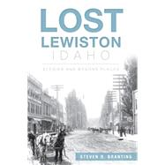 Lost Lewiston Idaho by Branting, Steven D., 9781626196179