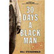 30 Days a Black Man by Steigerwald, Bill; Williams, Juan, 9781493026180
