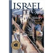 Israel: A History by Shapira, Anita; Berris, Anthony, 9781611686180