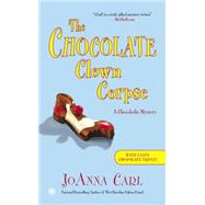 The Chocolate Clown Corpse by Carl, Joanna, 9780451466181