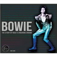 Bowie The Story of Rock's Enduring Enigma by Evans, Mike, 9781780976181
