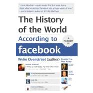 The History of the World According to Facebook by Overstreet, Wylie, 9780062076182