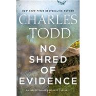 No Shred of Evidence by Todd, Charles, 9780062386182